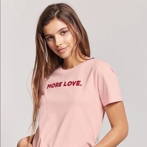 """Forever 21 Pink """"More Love"""" Graphic Tee"""